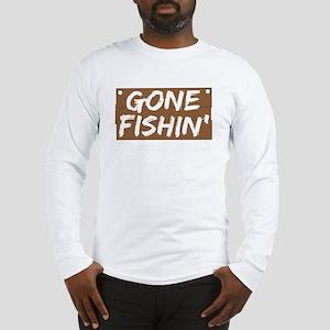 Gone Fishin' (Fishing) Long Sleeve T-Shirt