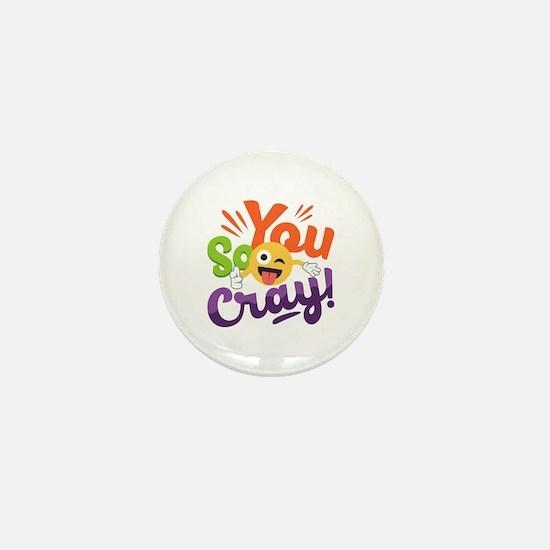 You so Cray Mini Button