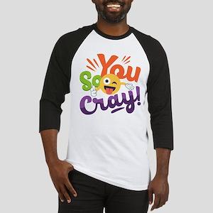 You so Cray Baseball Jersey