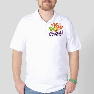You so Cray Golf Shirt