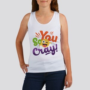 You so Cray Women's Tank Top
