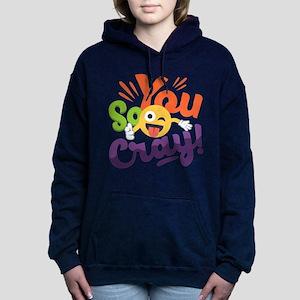 You so Cray Women's Hooded Sweatshirt