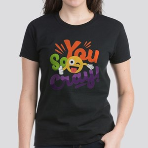 You so Cray Women's Dark T-Shirt