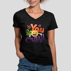 You so Cray Women's V-Neck Dark T-Shirt