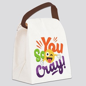 You so Cray Canvas Lunch Bag
