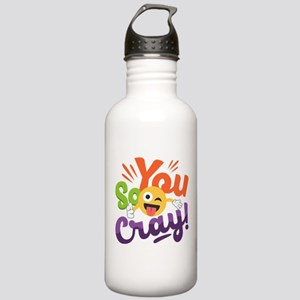 You so Cray Stainless Water Bottle 1.0L
