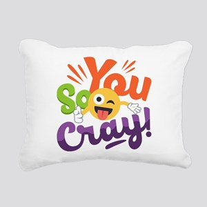 You so Cray Rectangular Canvas Pillow