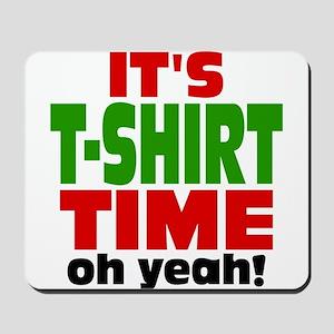 Oh Yeah Tee Shirt Time Mousepad