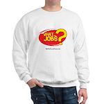 What Jobs Sweatshirt