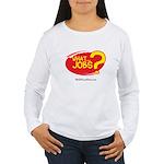 What Jobs Women's Long Sleeve T-Shirt
