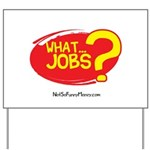 What Jobs Yard Sign