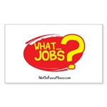 What Jobs Sticker (Rectangle)