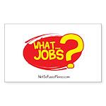 What Jobs Sticker (Rectangle 10 pk)