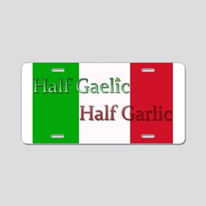 Half Gaelic Half Garlic Aluminum License Plate