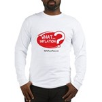What Inflation Long Sleeve T-Shirt