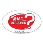 What Inflation Sticker (Oval)