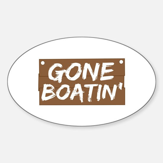 Gone Boatin' (Boating) Sticker (Oval)