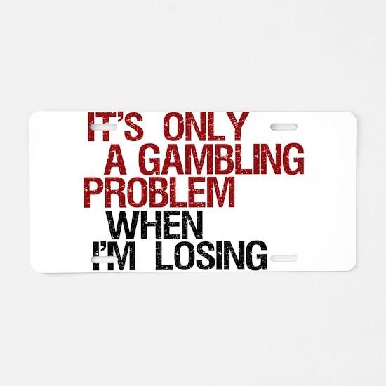 Gambling Problem Aluminum License Plate