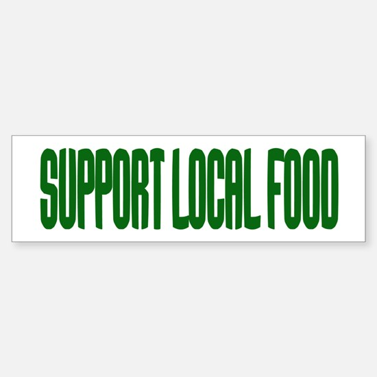 Support Local Food Sticker (Bumper)