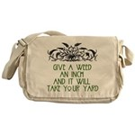 Give a Weed an Inch Messenger Bag