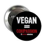 "VEGAN=COMPASSION - 2.25"" Button (10 pack)"