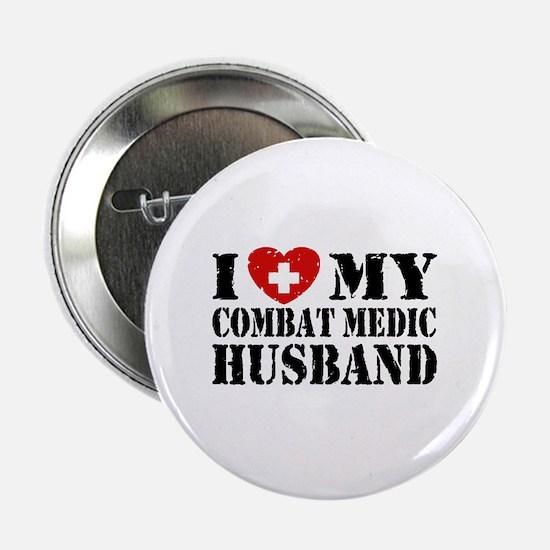 "I Love My Combat Medic Husband 2.25"" Button"