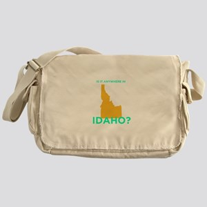 Is It Anywhere in Idaho? Messenger Bag