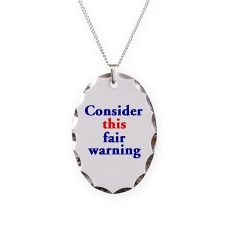 Fair Warning Necklace Oval Charm