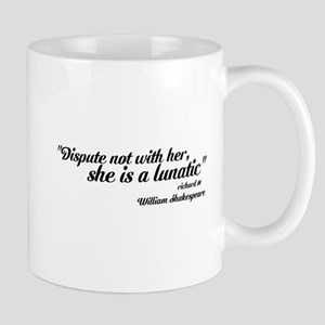 dispute not with her Mugs