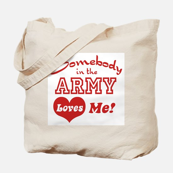 Somebody in the Army Loves Me Tote Bag