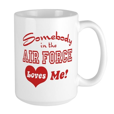 Somebody in the Air Force Loves Me Large Mug