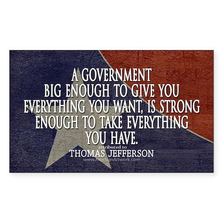 Jefferson Quote Big Govt New Sticker (Rectangle)