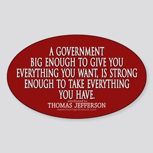 Jefferson Quote Big Govt New Sticker (Oval)