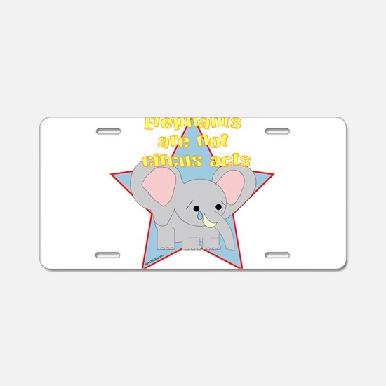 Elephant Are Not Circus Acts Aluminum License Plat