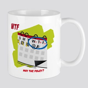 WTF - Why The Foley 02 Mug