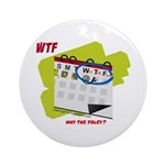 WTF - Why The Foley 02 Ornament (Round)
