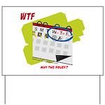 WTF - Why The Foley 02 Yard Sign