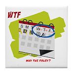 WTF - Why The Foley 02 Tile Coaster