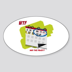 WTF - Why The Foley 02 Sticker (Oval)