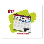 WTF - Why The Foley 02 Small Poster