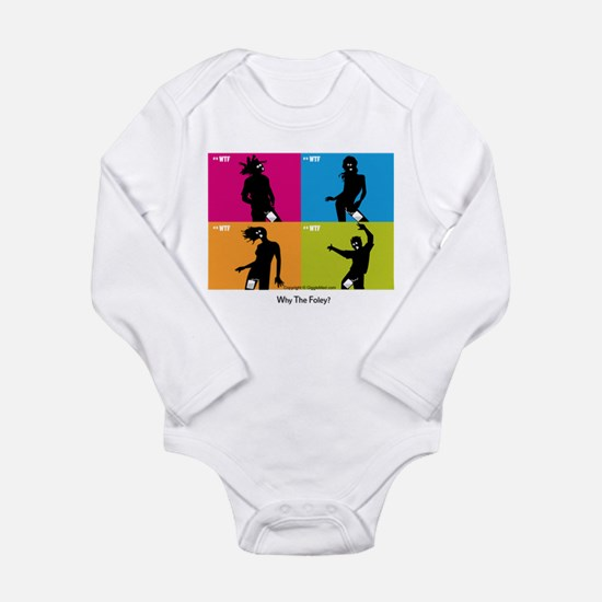 WTF - Why The Foley 04 Long Sleeve Infant Bodysuit