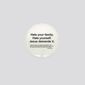 Hate everyone. Jesus says to Mini Button