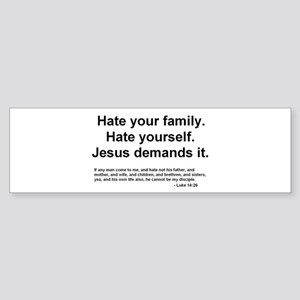 Hate everyone. Jesus says to Bumper Sticker
