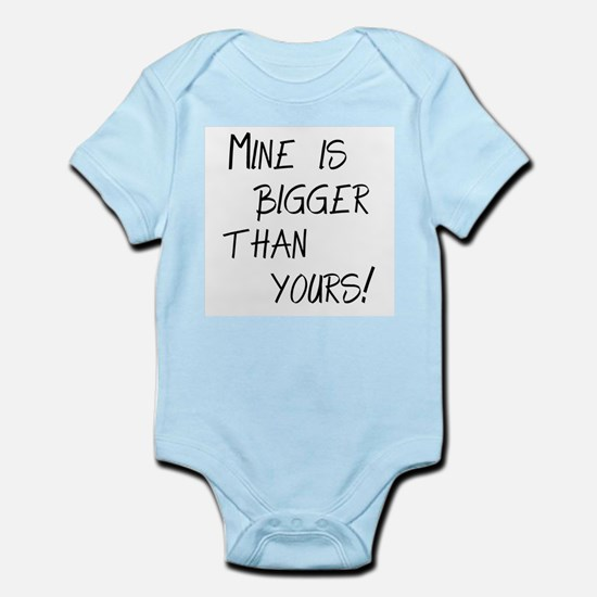 mine is bigger Infant Bodysuit