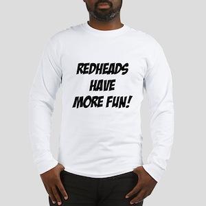 redheads more fun Long Sleeve T-Shirt