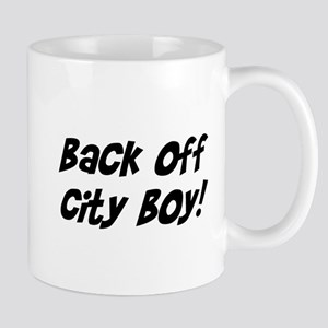 back off city boy Mug