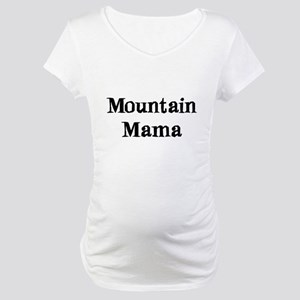 mountain mama Maternity T-Shirt