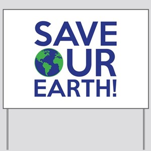Save Our Earth Yard Sign