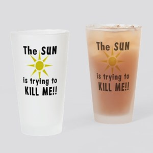 The Sun is Trying to Kill Me! Drinking Glass