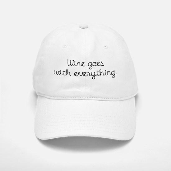 Wine Goes With Everything Baseball Baseball Cap